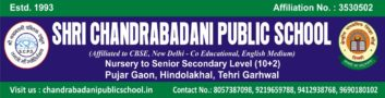 SHRI CHANDRABADANI PUBLIC SCHOOL   (AFFILIATED TO CBSE, New Dehli)